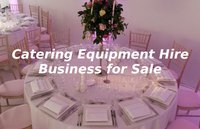 Catering Equipment Hire Business for Sale