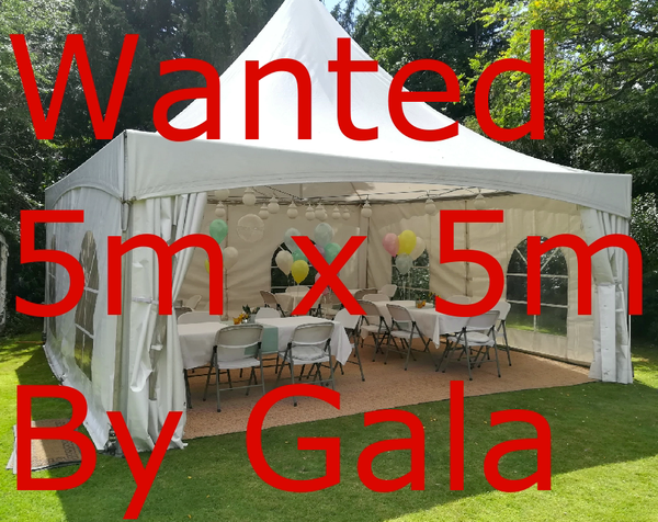Gala marquee 5m x 5m Wanted